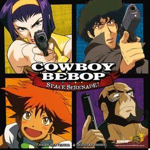 Cowboy Bebop : Space serenade